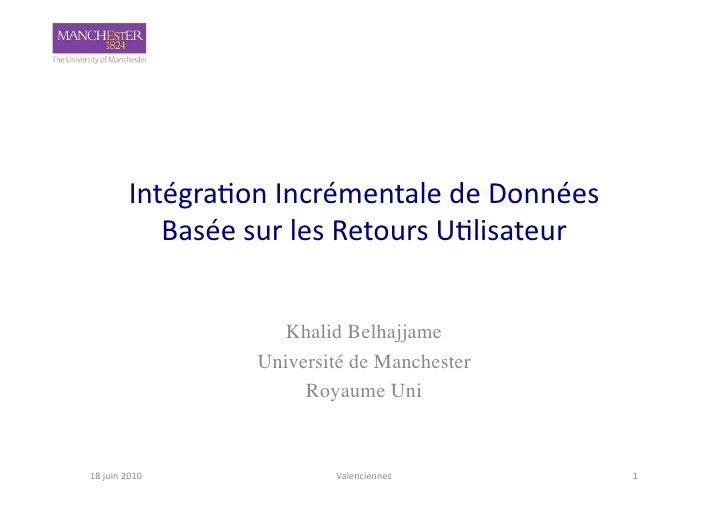Intégration incrémentale de données (Valenciennes juin 2010)