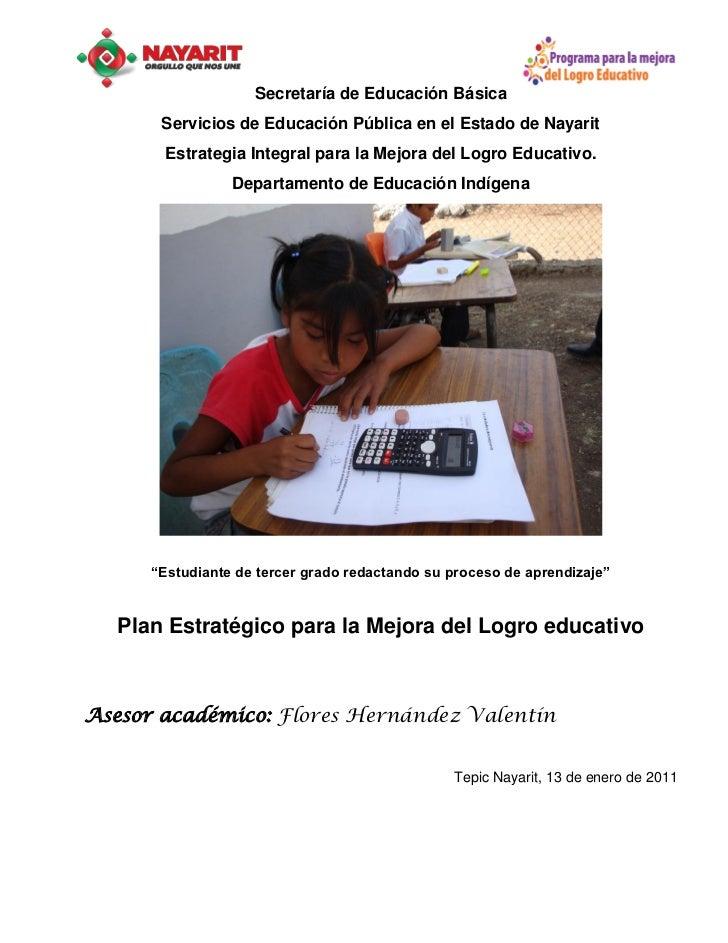 Secretaría de Educación Básica       Servicios de Educación Pública en el Estado de Nayarit        Estrategia Integral par...