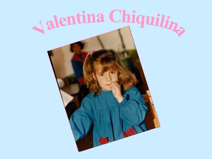 Valentina Chiquilina