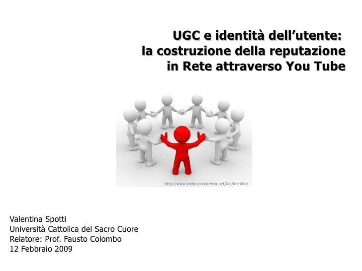 UGC e identità dell'utente:                                        la costruzione della reputazione                       ...