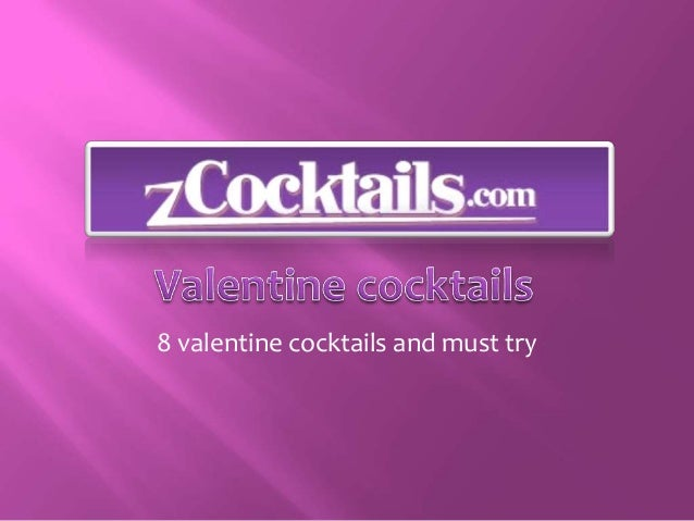 8 valentine cocktails and must try