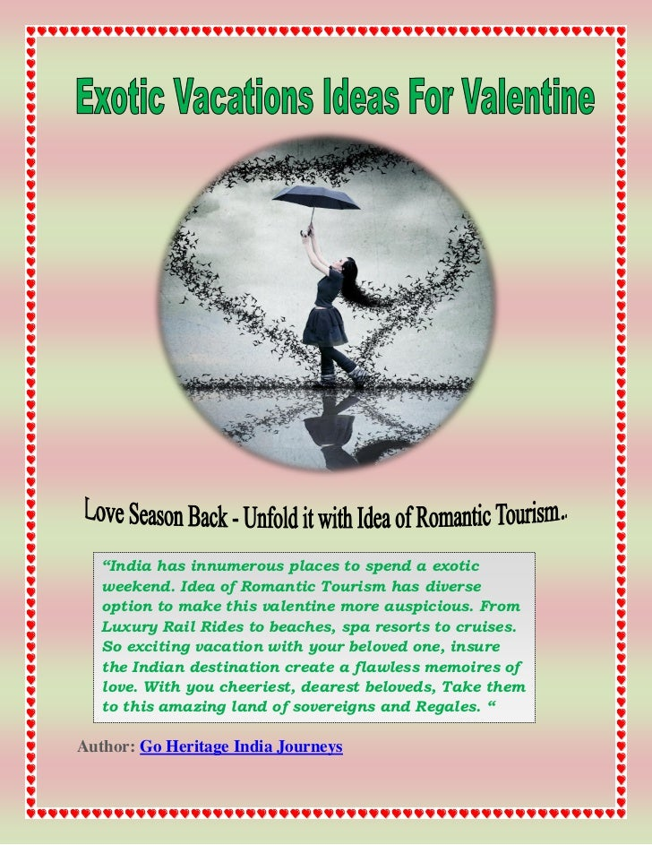 """""""India has innumerous places to spend a exotic   weekend. Idea of Romantic Tourism has diverse   option to make this valen..."""