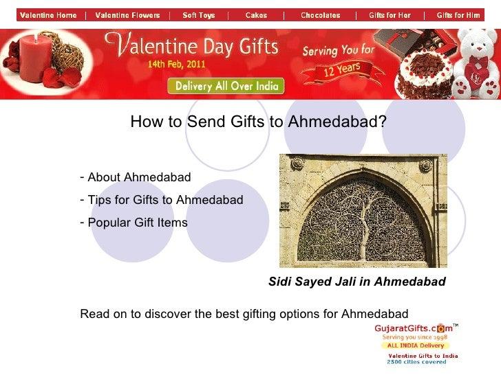 <ul><li>How to Send Gifts to Ahmedabad? </li></ul><ul><li>About Ahmedabad </li></ul><ul><li>Tips for Gifts to Ahmedabad </...