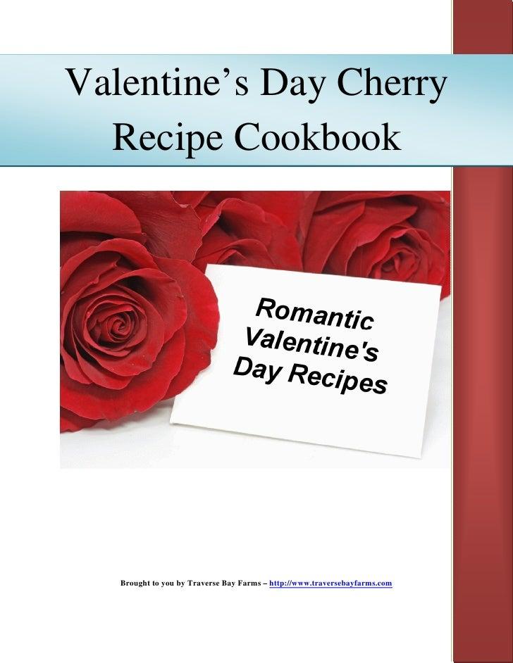 Valentine's Day Cherry   Recipe Cookbook        Brought to you by Traverse Bay Farms – http://www.traversebayfarms.com