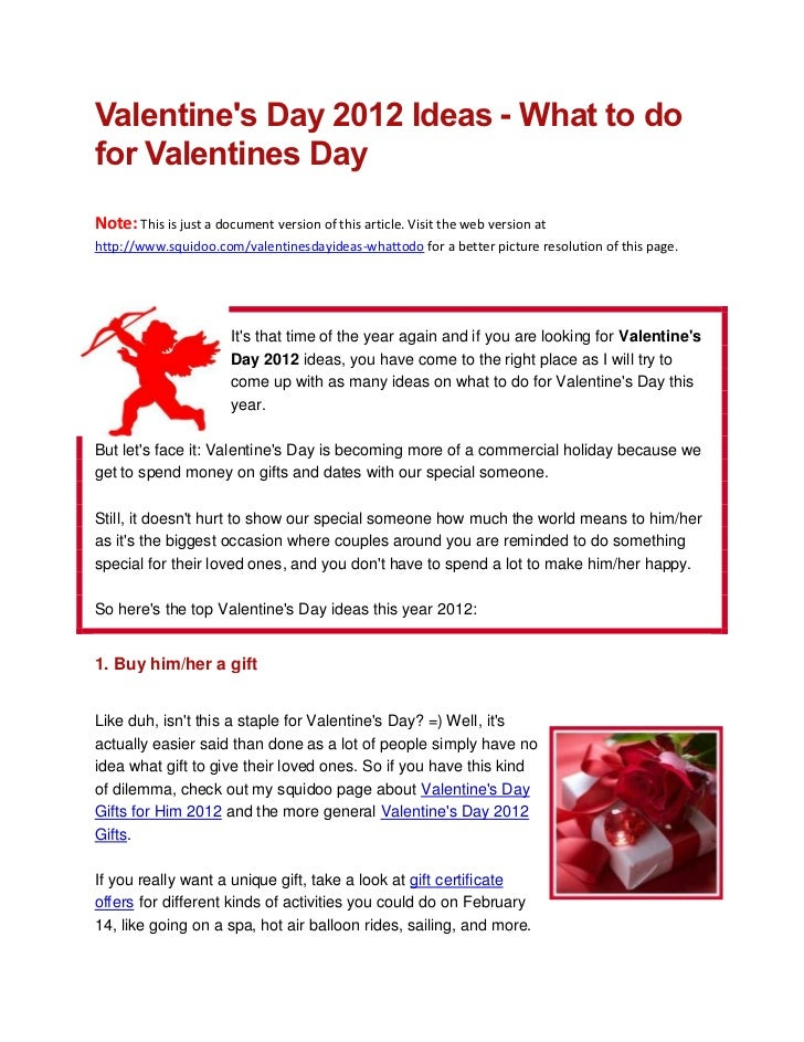 Valentines Day 2012 Ideas - What to dofor Valentines DayNote: This is just a document version of this article. Visit the w...