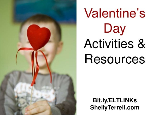 Valentine's   DayActivities &Resources  Bit.ly/ELTLINKs ShellyTerrell.com
