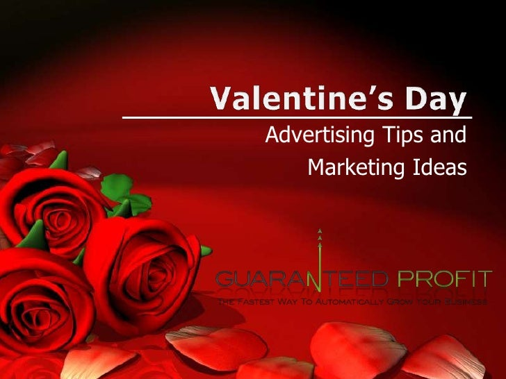 Valentine's Day<br />Advertising Tips and <br />Marketing Ideas<br />
