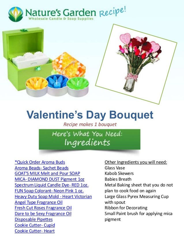 Valentine's Day Bouquet                       Recipe makes 1 bouquet*Quick Order Aroma Buds                  Other Ingredi...