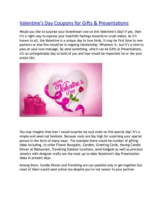 Valentine's Day Coupons for Gifts & Presentations Would you like to surprise your Sweetheart one on this Valentine's Day? ...