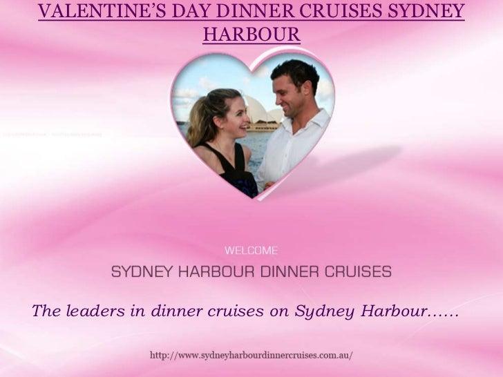VALENTINE'S DAY DINNER CRUISES SYDNEY              HARBOURThe leaders in dinner cruises on Sydney Harbour……