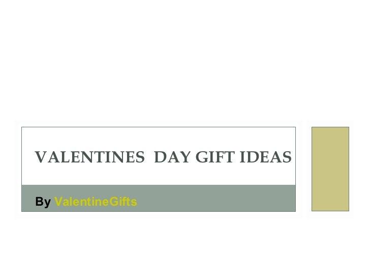 VALENTINES  DAY GIFT IDEAS By  ValentineGifts