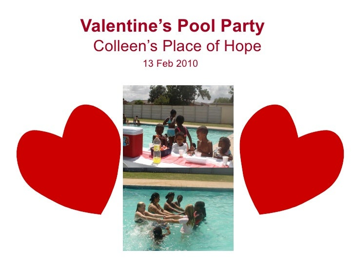 Valentine's Pool Party   Colleen's Place of Hope 13 Feb 2010