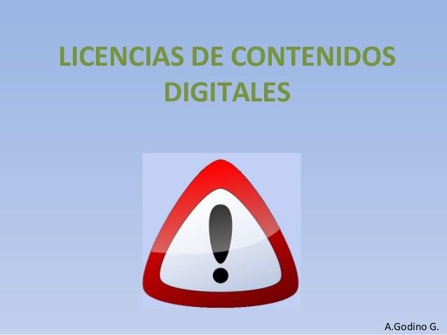 LICENCIAS DE CONTENIDOS DIGITALES A.Godino G.