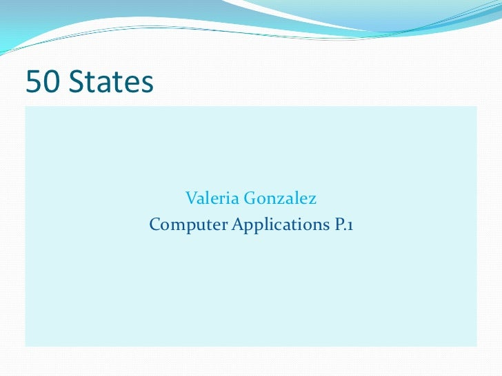 50 States           Valeria Gonzalez        Computer Applications P.1