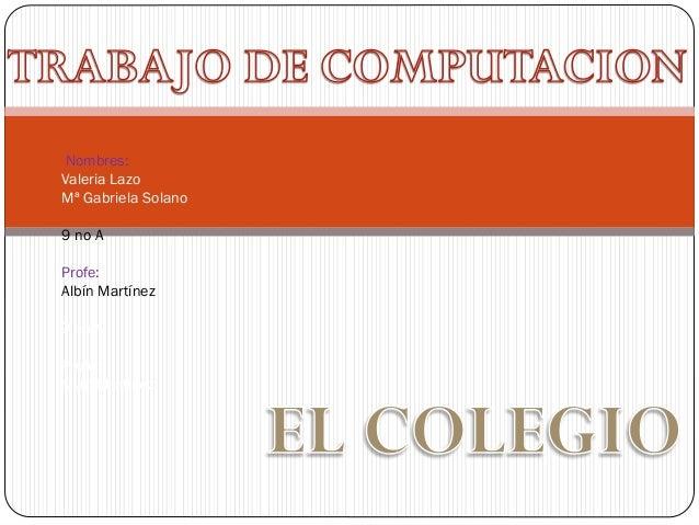 Nombres: Valeria Lazo Mª Gabriela Solano 9 no A Profe: Albín Martínez 9 no A Profe: Alvin Martínez