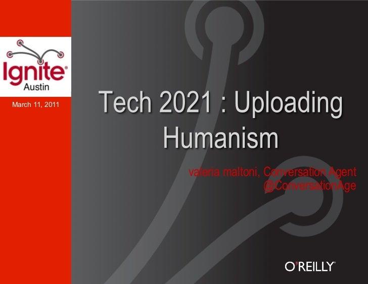 Tech2021: Uploading Humanism