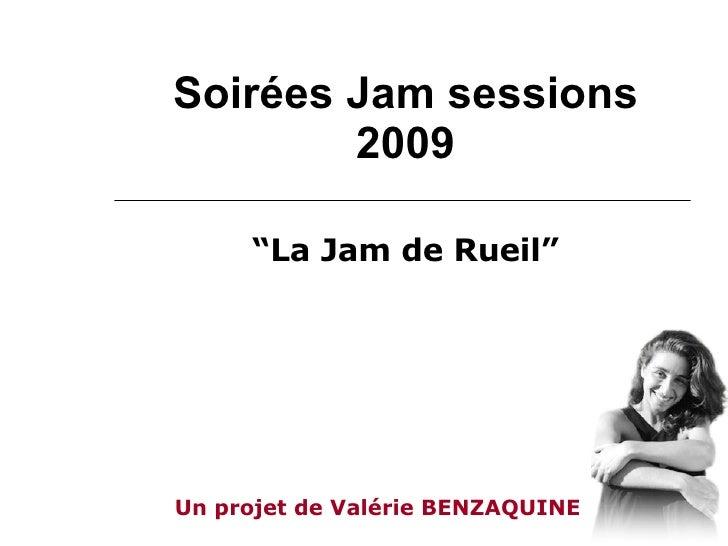 """Soirées Jam sessions 2009 """" La Jam de Rueil"""" Un projet de Valérie BENZAQUINE"""