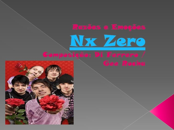 Razões e Emoções<br />Nx Zero<br />Composição: Di Ferrero / Gee Rocha<br />