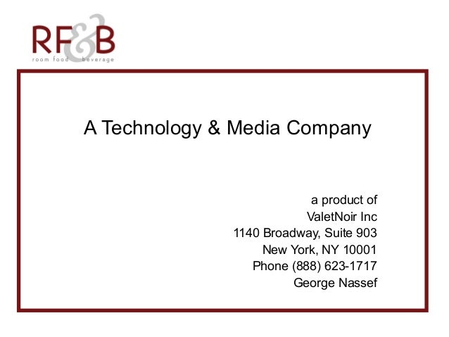A Technology & Media Company a product of ValetNoir Inc 1140 Broadway, Suite 903 New York, NY 10001 Phone (888) 623-1717 G...