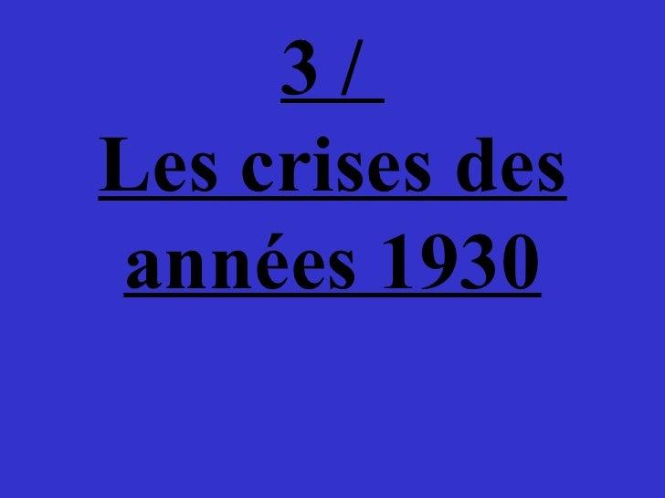 3 /  Les crises des années 1930