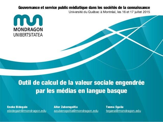 Outil de calcul de la valeur sociale engendrée par les médias en langue basque Gouvernance et service public médiatique da...