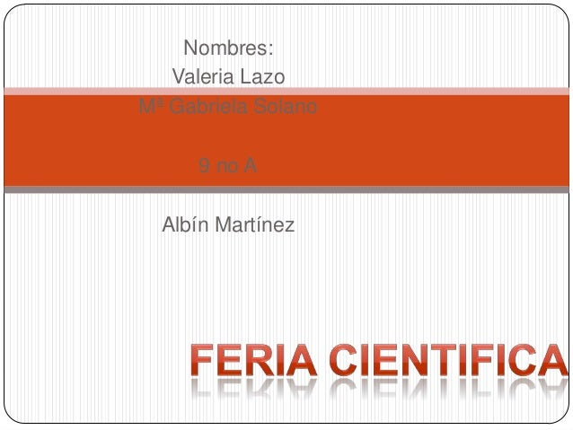 Nombres: Valeria Lazo Mª Gabriela Solano 9 no A Albín Martínez