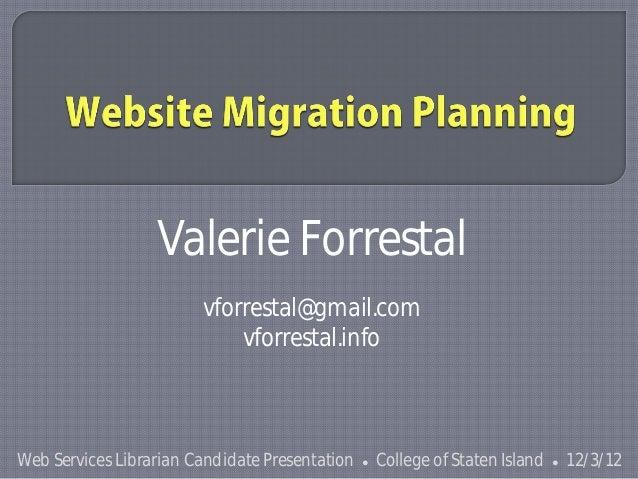 Valerie Forrestal                        vforrestal@gmail.com                            vforrestal.infoWeb Services Libra...