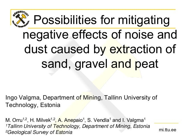 Possibilities for mitigating negative effects of noise and dust caused by extraction of sand, gravel and peat Ingo Valgma,...
