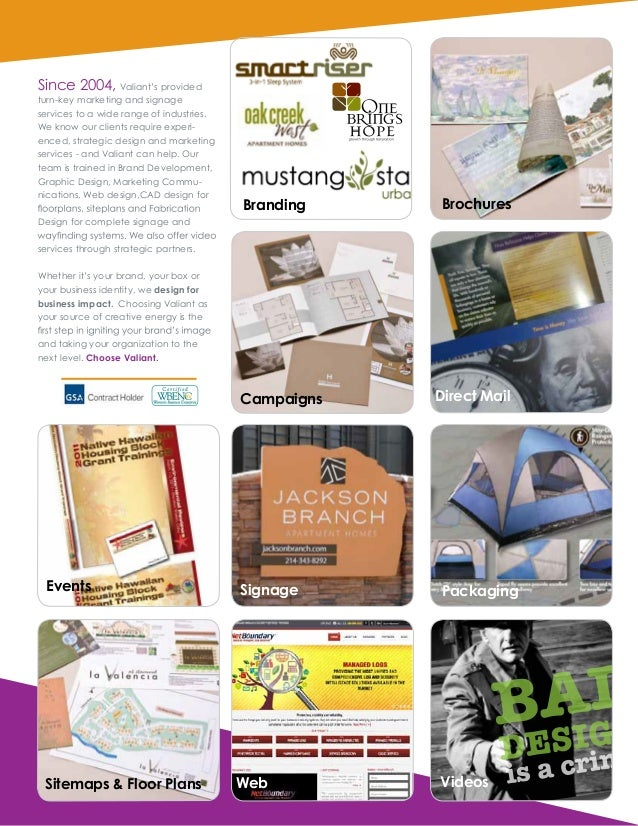Brochures Packaging VideosSitemaps & Floor Plans Direct Mail SignageEvents Web Since 2004, Valiant's provided turn-key mar...