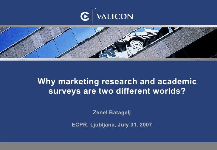 Valicon2007 Ecpr Zenel Batagelj MArketing vs Academic research
