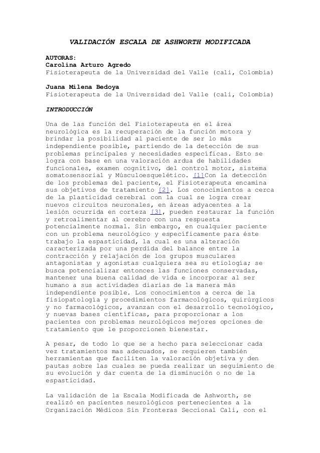 VALIDACIÓN ESCALA DE ASHWORTH MODIFICADA AUTORAS: Carolina Arturo Agredo Fisioterapeuta de la Universidad del Valle (cali,...