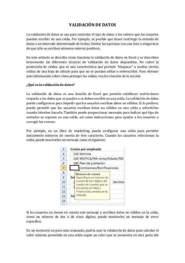 VALIDACIÓN DE DATOS La validación de datos se usa para controlar el tipo de datos o los valores que los usuarios pueden es...