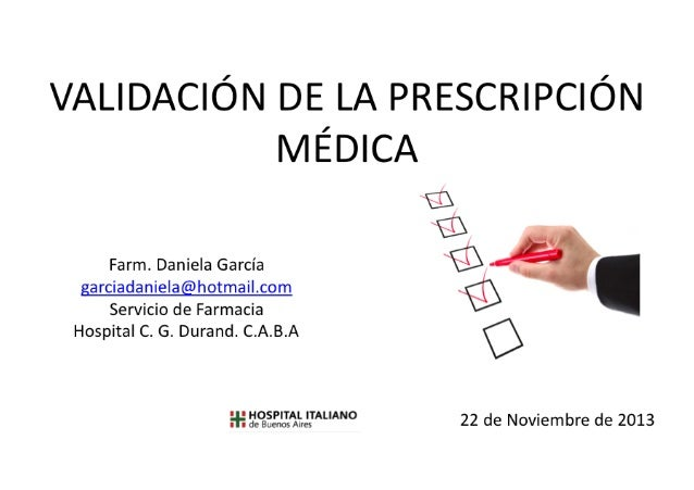 VALIDACIÓN DE LA PRESCRIPCIÓN • Evaluación de la prescripción médica por el farmacéutico comprobando antes de la dispensa...