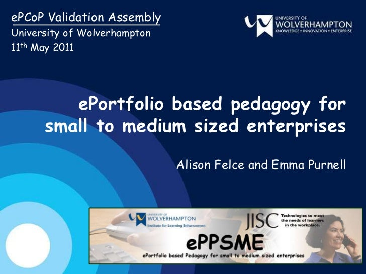 ePCoP Validation Assembly<br />University of Wolverhampton<br />11th May 2011<br />ePortfolio based pedagogy for small to ...
