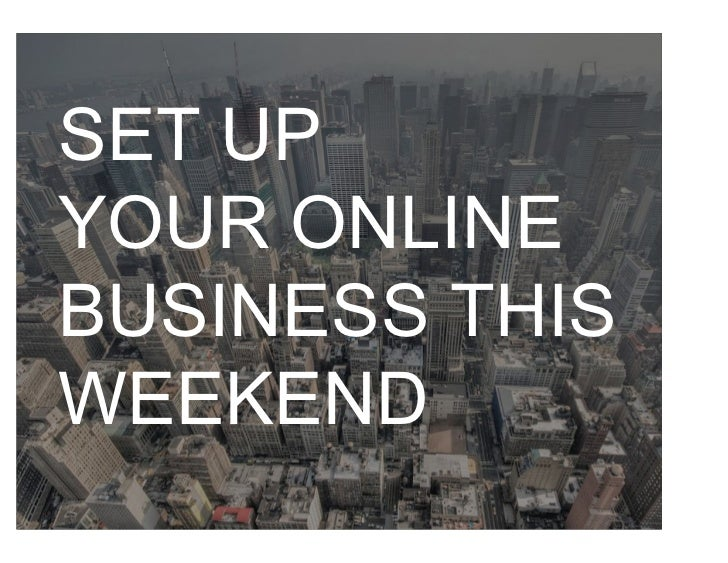 SET UP       YOUR ONLINE       BUSINESS THIS       WEEKEND