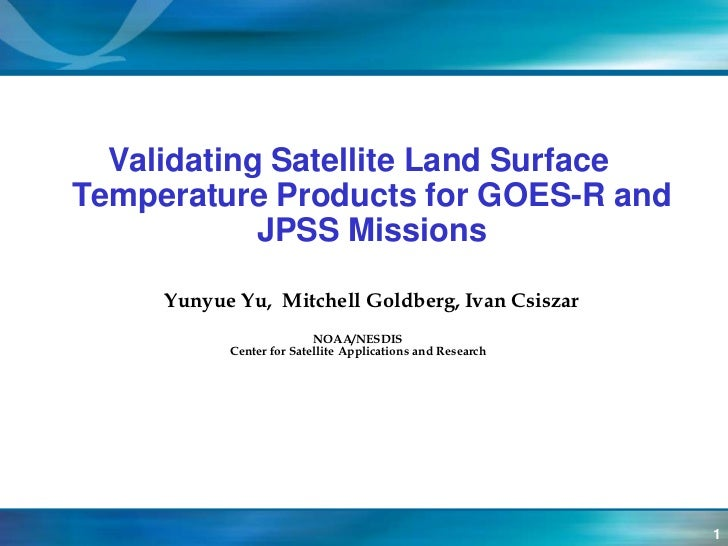 VALIDATING SATELLITE LAND SURFACE TEMPERATURE PRODUCTS FOR GOES-R AND JPSS MISSIONS.pptx