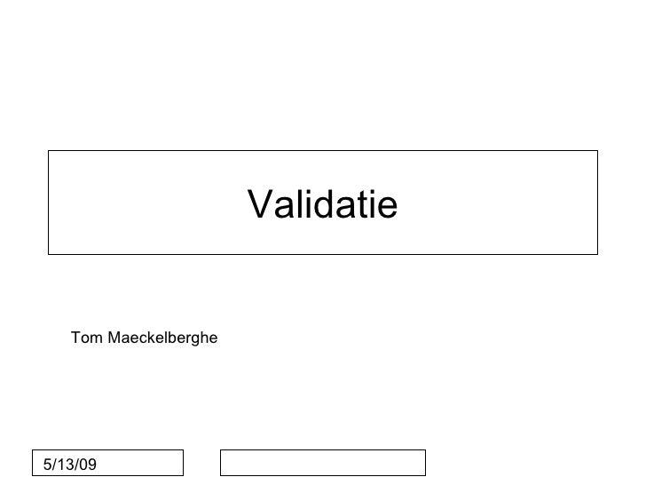 Validatie           Klik om het opmaakprofiel van de modelondertitel te           bewerken    Tom Maeckelberghe     5/13/09