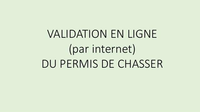 VALIDATION EN LIGNE (par internet) DU PERMIS DE CHASSER