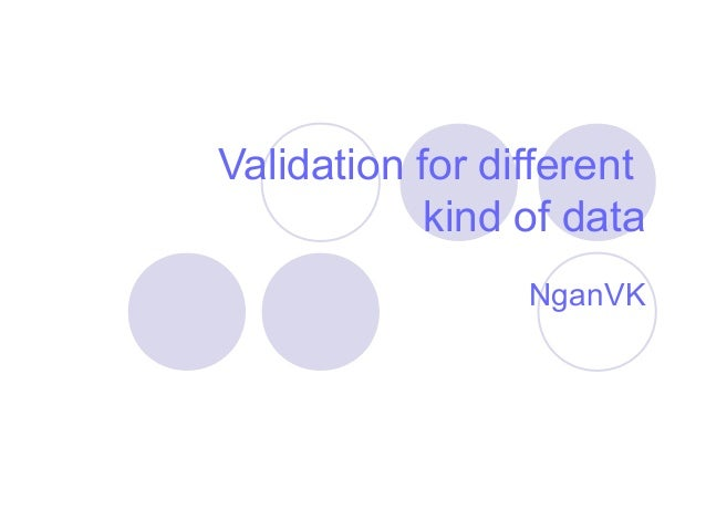Validation for different kind of data