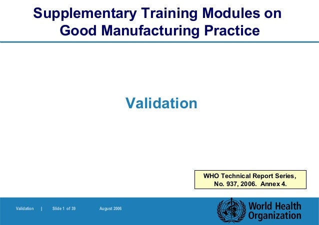Supplementary Training Modules on            Good Manufacturing Practice                                               Val...