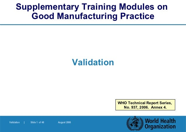 Supplementary Training Modules on         Good Manufacturing Practice                                               Valida...