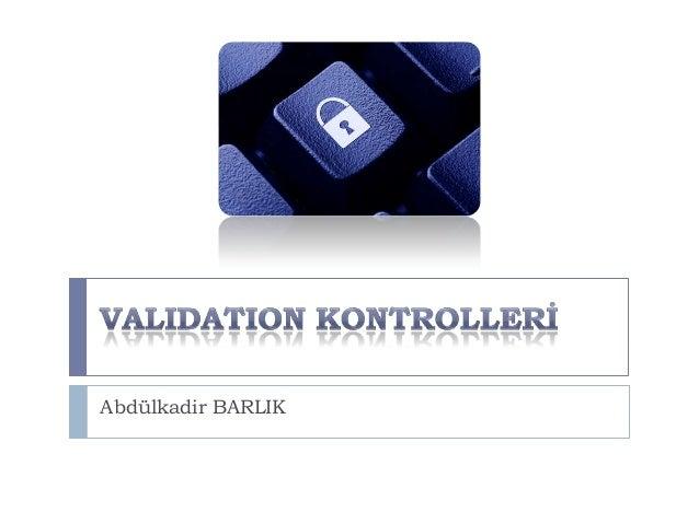 Asp.NET Validations (Geçerlik Denetimleri)
