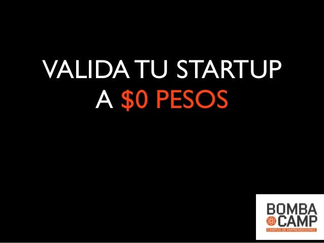 Valida tu startup a $0 pesos