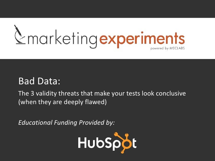 Bad Data:The 3 validity threats that make your tests look conclusive(when they are deeply flawed)Educational Funding Provi...