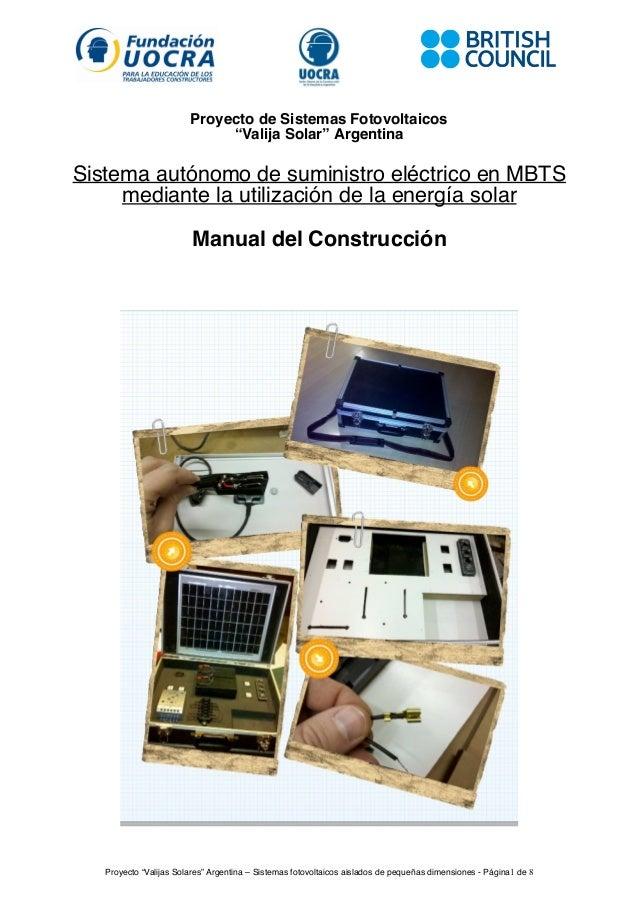"""Proyecto de Sistemas Fotovoltaicos """"Valija Solar"""" Argentina Sistema autónomo de suministro eléctrico en MBTS mediante la u..."""