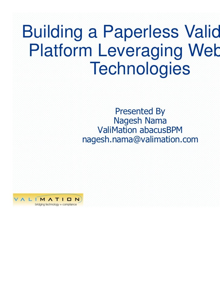 Building a Paperless Validation Platform Leveraging Web 2.0         Technologies               Presented By              N...