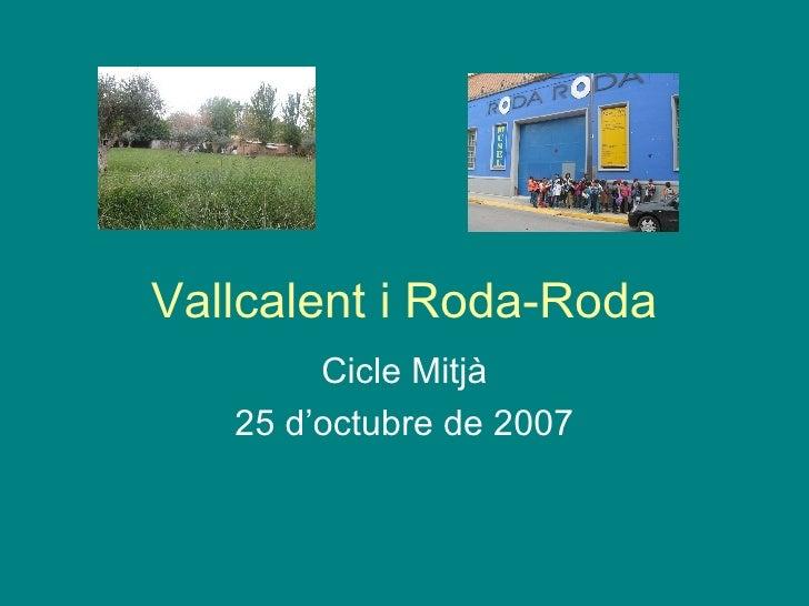 Vallcalent I Roda Roda