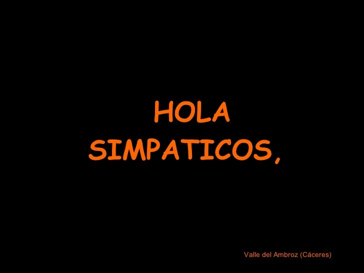 HOLA SIMPATICOS,