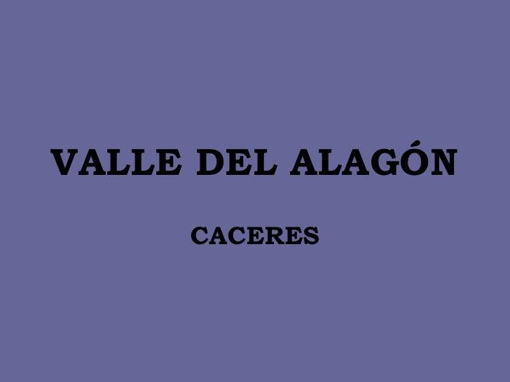 VALLE DEL ALAGÓN CACERES