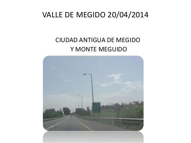 VALLE DE MEGIDO 20/04/2014 CIUDAD ANTIGUA DE MEGIDO Y MONTE MEGUIDO
